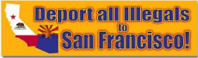 Deport all Illegals to San Francisco