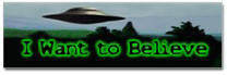 I Want To Believe Sticker (Bumper)