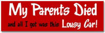 My Parents Died Sticker (Bumper)